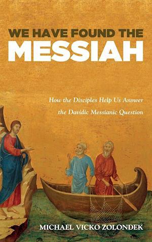 Bog, hardback We Have Found the Messiah af Michael Vicko Zolondek
