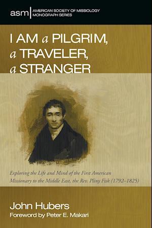 Bog, paperback I Am a Pilgrim, a Traveler, a Stranger af John Hubers