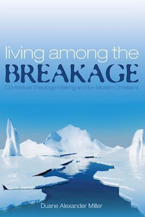 Bog, hæftet Living among the Breakage af Duane Alexander Miller
