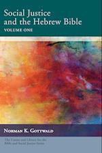 Social Justice and the Hebrew Bible Volume One af Norman K. Gottwald