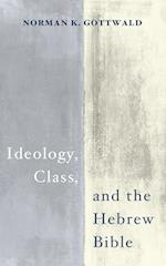 Ideology, Class, and the Hebrew Bible af Norman K. Gottwald