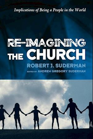 Bog, paperback Re-Imagining the Church af Robert J. Suderman