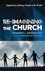 Re-Imagining the Church af Robert J. Suderman