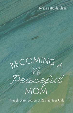 Becoming a Peaceful Mom