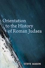 Orientation to the History of Roman Judaea