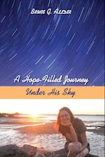 A Hope-Filled Journey Under His Sky af Bruce G. Allder