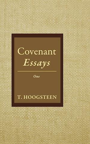Bog, hardback Covenant Essays af T. Hoogsteen
