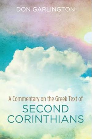 Bog, paperback A Commentary on the Greek Text of Second Corinthians af Dr Don Garlington