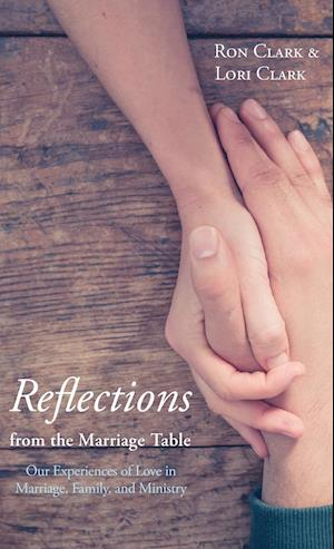 Bog, hardback Reflections from the Marriage Table af Ron Clark, Lori Clark