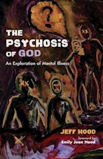 The Psychosis of God af Jeff Hood