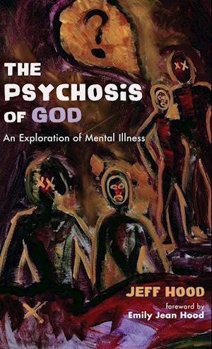 Bog, hardback The Psychosis of God af Jeff Hood