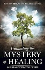 Unraveling the Mystery of Healing
