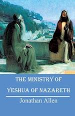 The Ministry of Yeshua of Nazareth