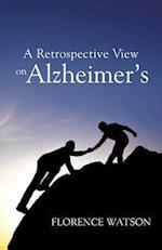 A Retrospective View on Alzheimer's af Florence Watson