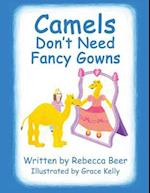 Camels Don't Need Fancy Gowns