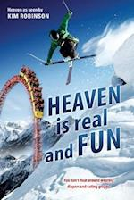 Heaven Is Real and Fun