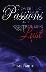 Governing Your Passions and Controlling Your Lust