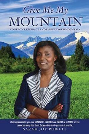 Bog, hæftet GIVE ME MY MOUNTAIN af Sarah Joy Powell