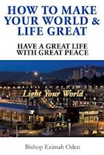 How to Make Your World & Life Great