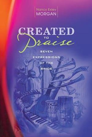 Bog, hæftet Created to Praise af Nancy Exley Morgan