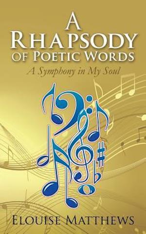 Bog, paperback A Rhapsody of Poetic Words af Elouise Matthews