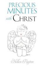 Precious Minutes with Christ