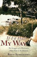 If I'd Had My Way