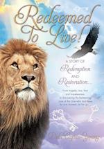 Redeemed to Live!