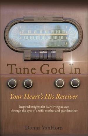 Bog, paperback Tune God in af Donna Vanhorn