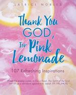 Thank You God, for Pink Lemonade