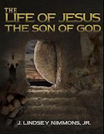 The Life of Jesus, the Son of God