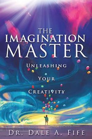 Bog, paperback The Imagination Master af Dr Dale a. Fife