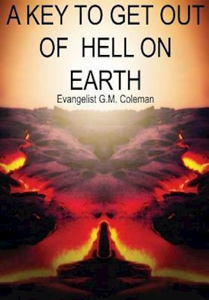 Bog, paperback A Key to Get Out of Hell on Earth af Evangelist G. M. Coleman