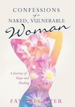 Confessions of a Naked, Vulnerable Woman