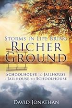 Storms in Life Bring Richer Ground