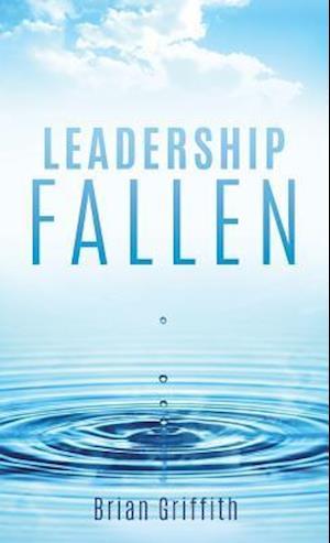 Bog, hardback Leadership Fallen af Brian Griffith