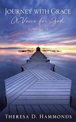 Journey with Grace; A Voice for God, Volume II