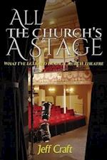 All the Church's a Stage