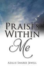 Praises Within Me