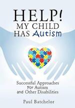 Help! My Child Has Autism