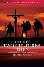A Tale of Two Cultures-Then A Tale of Two Cultures-Now
