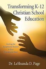 Transforming K-12 Christian School Education