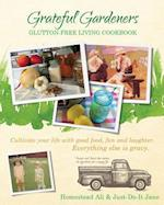 Grateful Gardeners Glutton-Free Living Cookbook