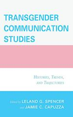 Transgender Communication Studies af Jamie C. Capuzza