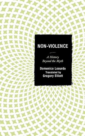 Non-Violence: A History Beyond the Myth