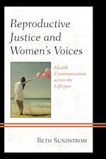 Reproductive Justice and Women's Voices af Beth L. Sundstrom