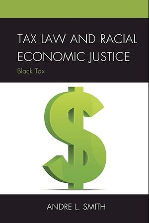 Tax Law and Racial Economic Justice