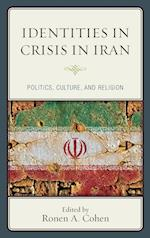 Identities in Crisis in Iran af Dr. Ronen A. Cohen