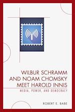 Wilbur Schramm and Noam Chomsky Meet Harold Innis