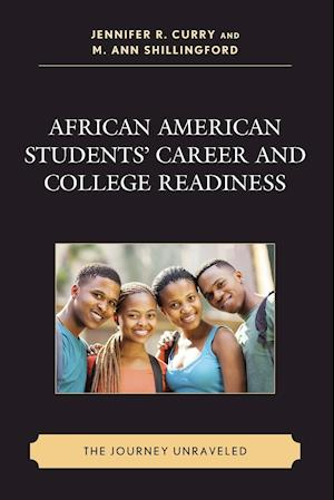 African American Students' Career and College Readiness: The Journey Unraveled